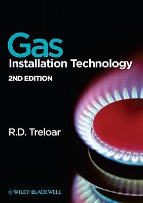 Gas Installation Technology - Treloar, R D
