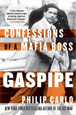 Gaspipe: Confessions of a Mafia Boss - Carlo, Philip