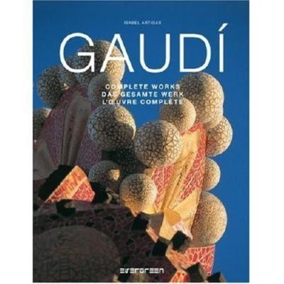 Gaudi: Complete Works - Artigas, Isabel