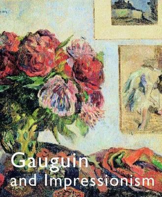 Gauguin and Impressionism - Brettell, Richard R, and Fonsmark, Anne-Birgitte
