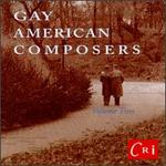 Gay American Composers-Volume 2