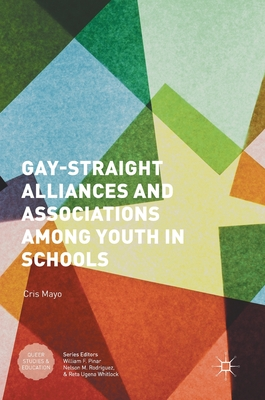 Gay-Straight Alliances and Associations Among Youth in Schools - Mayo, Cris