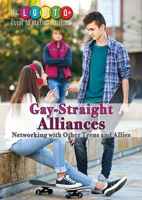 Gay-Straight Alliances: Networking with Other Teens and Allies - Heitkamp, Kristina Lyn