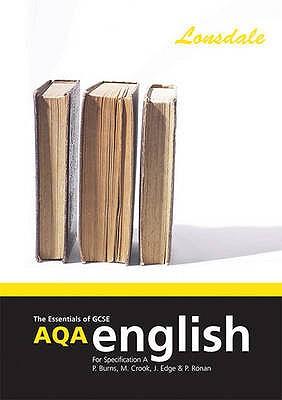 GCSE AQA English: Specification A - Burns, Paul C., and Edge, Jan, and Ronan, Philippa