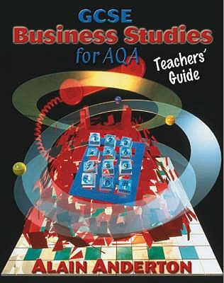 GCSE Business Studies for AQA Teacher's Guide - Anderton, A.G., and Gittins, Rob (Illustrator)