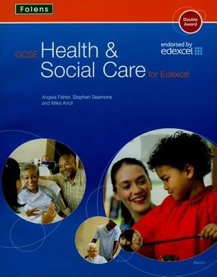 GCSE Health & Social Care: Student Book for Edexcel - Ancil, Mike