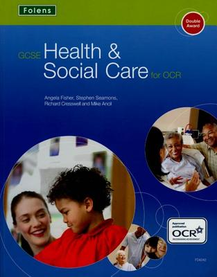 GCSE Health & Social Care: Student Book for OCR - Seamons, Stephen