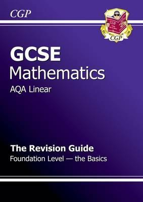 GCSE Maths AQA B Revision Guide - Foundation the Basics (A*-G Resits) - Parsons, Richard (Editor)