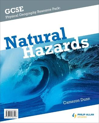 GCSE Physical Geography: Natural Hazards Resource Pack (+CD) - Dunn, Cameron