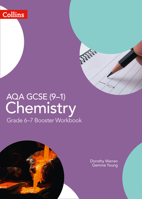 GCSE Science 9-1 - Aqa GCSE (9-1) Chemistry Grade 6-7 Booster Workbook - Warren, Dorothy, and Young, Gemma