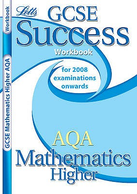 GCSE Success Workbook AQA Maths Higher (2010/2011 Exams Only) -
