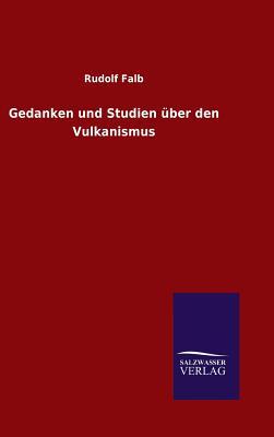 Gedanken Und Studien Uber Den Vulkanismus - Falb, Rudolf