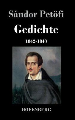 Gedichte 1842-1843 - Sandor Petofi