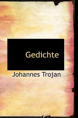 Gedichte - Trojan, Johannes