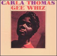 Gee Whiz - Carla Thomas