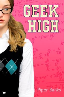 Geek High - Banks, Piper