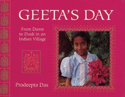 Geeta's Day: From Dawn to Dusk in an Indian Village - Das, Prodeepta
