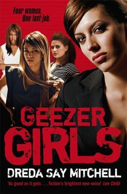 Geezer Girls: Gangland Girls Book 1 - Mitchell, Dreda Say