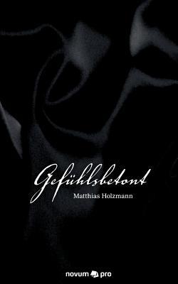 Gef Hlsbetont - Holzmann, Matthias