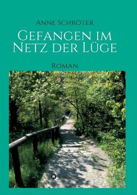 Gefangen Im Netz Der Luge - Schroter, Anne