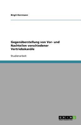 Gegenuberstellung Von VOR- Und Nachteilen Verschiedener Vertriebskanale - Herrmann, Birgit