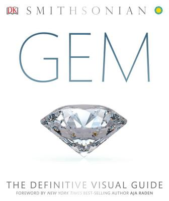 Gem: The Definitive Visual Guide - DK, and Raden, Aja (Foreword by)