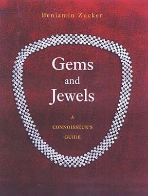 Gems and Jewels: A Connoisseur's Guide - Zucker, Benjamin