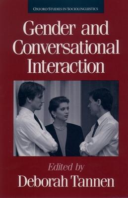 Gender and Conversational Interaction - Tannen, Deborah, PhD (Editor)