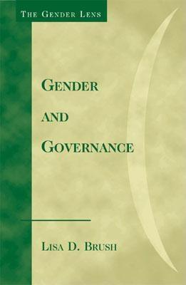 Gender and Governance - Brush, Lisa D