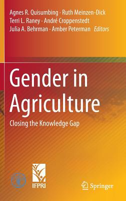 Gender in Agriculture: Closing the Knowledge Gap - Quisumbing, Agnes R. (Editor), and Meinzen-Dick, Ruth (Editor), and Raney, Terri L. (Editor)