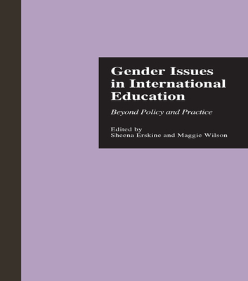 Gender Issues in International Education: Beyond Policy and Practice - Erskine, Sheena (Editor)