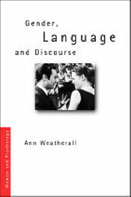 Gender, Language and Discourse - Weatherall, Ann