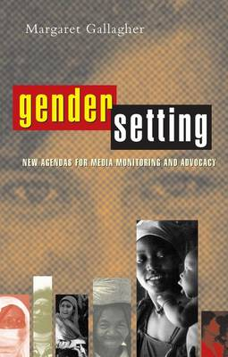 Gender Setting: New Agendas for Media Monitoring and Advocacy - Gallagher, Margaret
