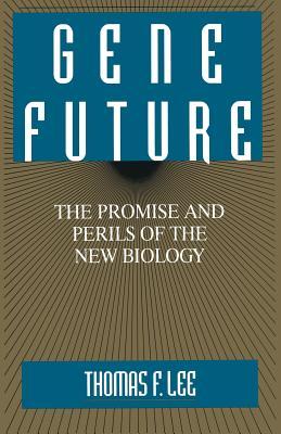 Gene Future - Lee, Thomas F