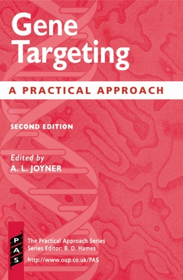 Gene Targeting: A Practical Approach - Joyner, Alexandra L (Editor)