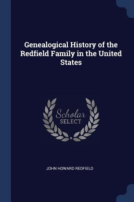 Genealogical History of the Redfield Family in the United States - Redfield, John Howard