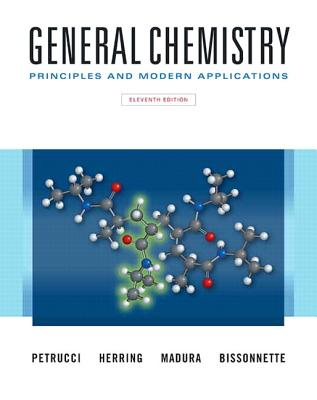 General Chemistry: Principles and Modern Applications, Loose Leaf Version - Petrucci, Ralph H, and Herring, F Geoffrey, and Madura, Jeffry D