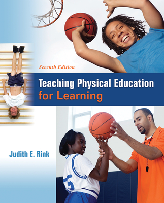 General Combo Teaching Physical Education for Learning - Rink, Judith E