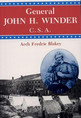 General John H. Winder, C.S.A. - Blakey, Arch Fredric