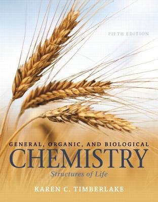 General, Organic, and Biological Chemistry: Structures of Life - Timberlake, Karen C.
