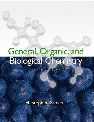 General, Organic, and Biological Chemistry - Stoker, H Stephen