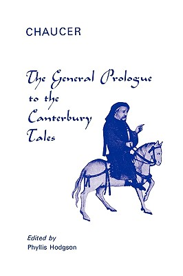 General Prologue to the Canterbury Tales - Chaucer, Geoffrey, and Hodgson, Phyllis (Editor)