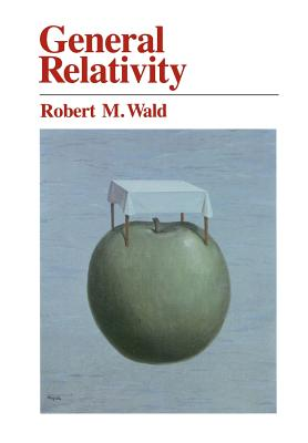 General Relativity - Wald, Robert M