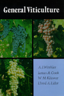 General Viticulture: Second Revised Edition - Winkler, A J, and Kliewer, W M, and Lider, Lloya A