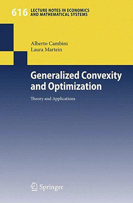Generalized Convexity and Optimization: Theory and Applications - Cambini, Alberto