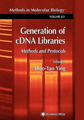 Generation of cDNA Libraries: Methods and Protocols - Ying, Shao-Yao (Editor)
