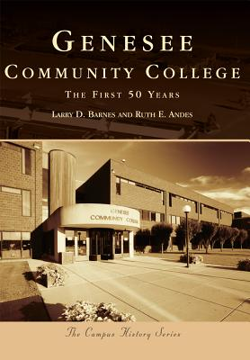 Genesee Community College: The First 50 Years - Barnes, Larry D