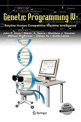 Genetic Programming IV: Routine Human-Competitive Machine Intelligence - Koza, John R, and Keane, Martin A, and Streeter, Matthew J