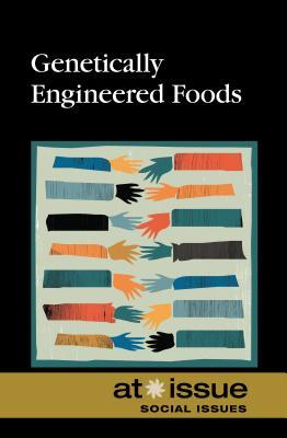 Genetically Engineered Food - Miller, Debra A