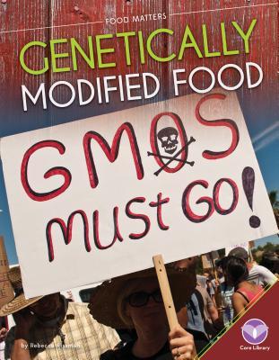 Genetically Modified Food - Rissman, Rebecca